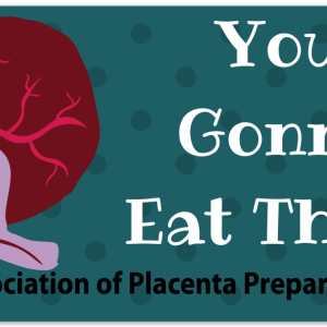 Placenta Bumper Sticker